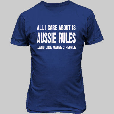 All i Care About Is Aussie Rules And Like Maybe Three People tshirt - Unisex T-Shirt FRONT Print S-Royal- Cool Jerseys - 1