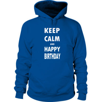 Keep Calm And Happy Birthday - Hoodie S-Royal+- Cool Jerseys - 1