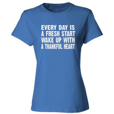 Every Day is a fresh start,wake up with a thankful heart tshirt - Ladies' Cotton T-Shirt S-Carolina Blue- Cool Jerseys - 1