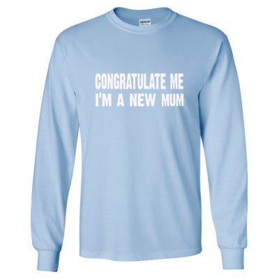 Congratulate me im a new mum tshirt - Long Sleeve T-Shirt S-Light Blue- Cool Jerseys - 1