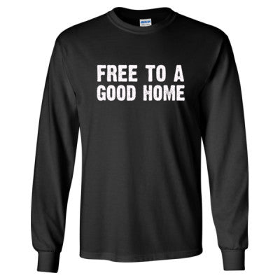 Free to a good home tshirt - Long Sleeve T-Shirt S-Black- Cool Jerseys - 1