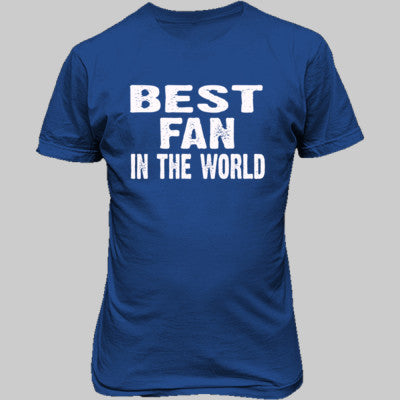 Best Fan In The World - Unisex T-Shirt FRONT Print S-Royal- Cool Jerseys - 1