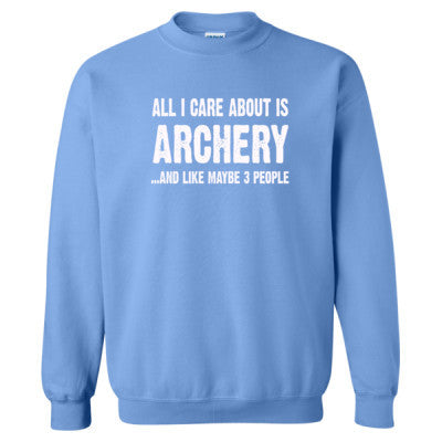 All i Care About Is Archery And Like Maybe Three People tshirt - Heavy Blend™ Crewneck Sweatshirt S-Carolina Blue- Cool Jerseys - 1