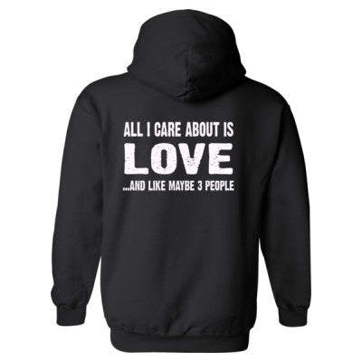 All i Care About Is Love Heavy Blend™ Hooded Sweatshirt BACK ONLY S-Black- Cool Jerseys - 1