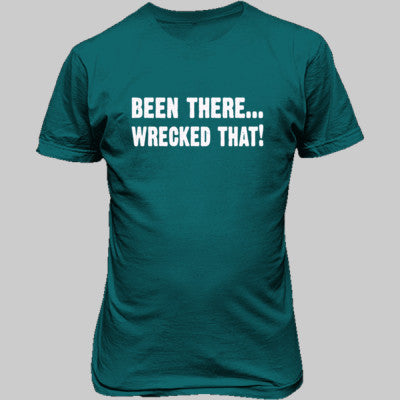 Been There Wrecked That Tshirt - Unisex T-Shirt FRONT Print S-Galapogos Blue- Cool Jerseys - 1