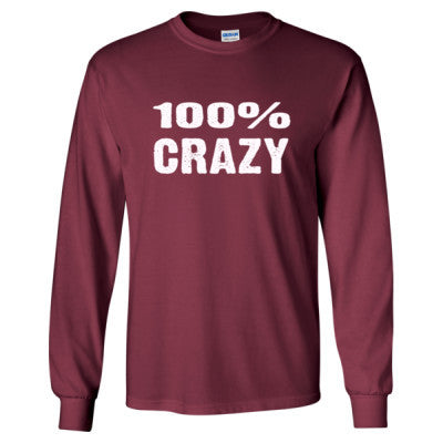 100% Crazy tshirt - Long Sleeve T-Shirt S-Maroon- Cool Jerseys - 1