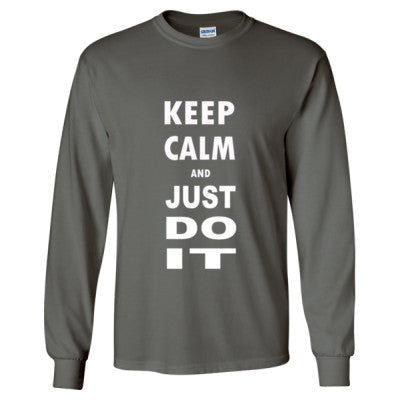 Keep Calm And Just Do It - Long Sleeve T-Shirt S-Charcoal- Cool Jerseys - 1