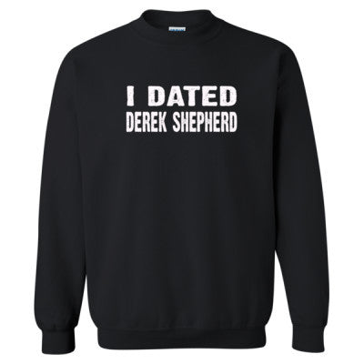 I dated Derek Shepherd tshirt - Heavy Blend™ Crewneck Sweatshirt S-Black- Cool Jerseys - 1