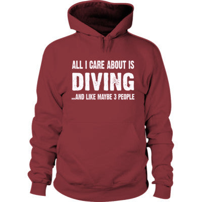 All i Care About Diving and Like Maybe Three People Hoodie - Cool Jerseys - 1