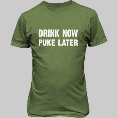 Drink now puke later tshirt - Unisex T-Shirt FRONT Print S-Kiwi- Cool Jerseys - 1