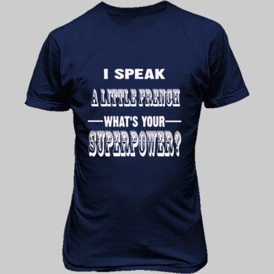 I Speak A Little French - Unisex T-Shirt FRONT Print S-Metro Blue- Cool Jerseys - 1