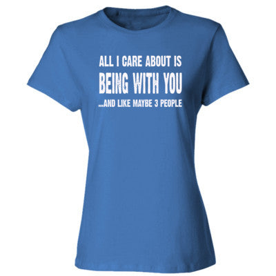 All i Care About Is Being With You tshirt - Ladies' Cotton T-Shirt S-Carolina Blue- Cool Jerseys - 1