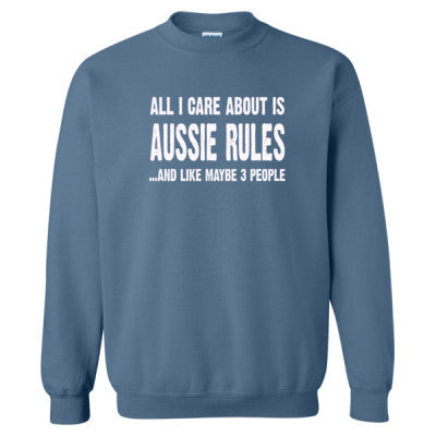 All i Care About Is Aussie Rules And Like Maybe Three People tshirt - Heavy Blend™ Crewneck Sweatshirt S-Indigo Blue- Cool Jerseys - 1