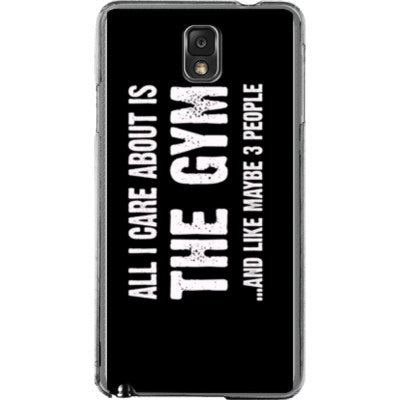 All i Care About is the gym And Like Maybe Three People - Samsung Note 3 Cover - FREE SHIPPING WITHIN USA OS-Clear- Cool Jerseys