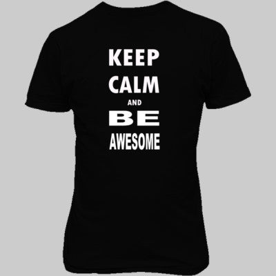 Keep Calm and Be Awesome - Unisex T-Shirt FRONT Print S-Real black- Cool Jerseys - 1