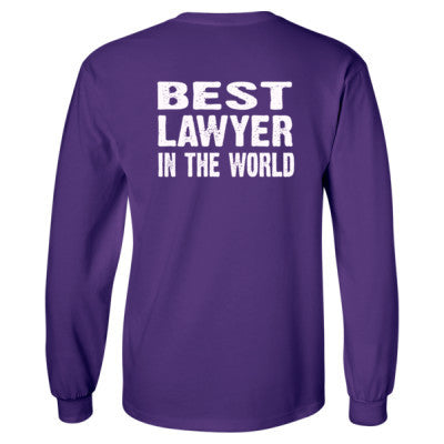 Best Lawyer In The World - Long Sleeve T-Shirt - BACK PRINT ONLY - Cool Jerseys - 1