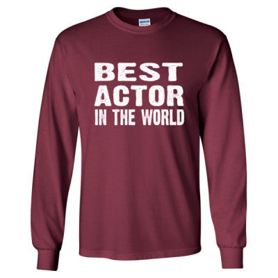 Best Actor In The World - Long Sleeve T-Shirt - Cool Jerseys - 1