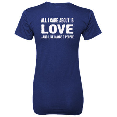 All i Care About Is Love tshirt - Ladies' 100% Ringspun Cotton nano-T® Back Print Only - Cool Jerseys - 1