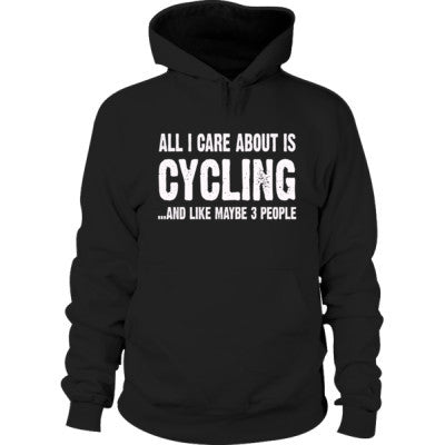 All i Care About Cycling And Like Maybe Three People Hoodie - Cool Jerseys - 1