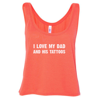 I Love My Dad And His Tattoos Tshirt - Ladies' Cropped Tank Top - Cool Jerseys - 1