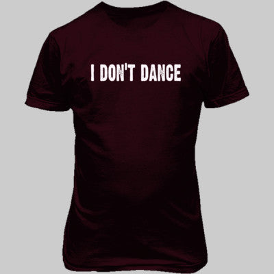 I dont dance tshirt - Unisex T-Shirt FRONT Print S-Maroon- Cool Jerseys - 1