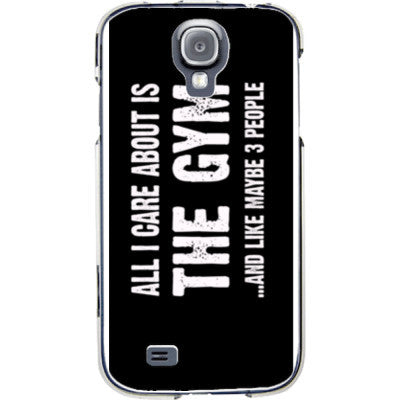 All i Care About is the gym And Like Maybe Three People - Samsung S4 Phone Cover - FREE SHIPPING WITHIN USA OS-Clear- Cool Jerseys
