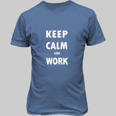 Keep Calm And Work - Unisex T-Shirt FRONT Print - Cool Jerseys - 1