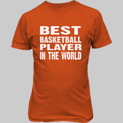 Best Basketball Player In The World - Unisex T-Shirt FRONT Print S-Paprika- Cool Jerseys - 1