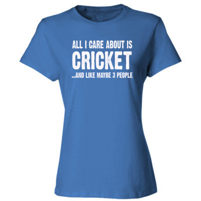 All i Care About Cricket And Like Maybe Three People tshirt - Ladies' Cotton T-Shirt - Cool Jerseys - 1