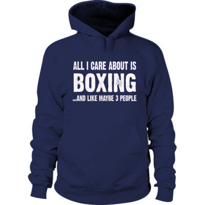 All i Care About Boxing And Like Maybe Three People Hoodie S-Navy- Cool Jerseys - 1