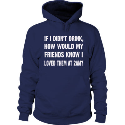 If i didnt drink - Hoodie - Cool Jerseys - 1