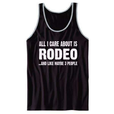 All i Care About Is Rodeo And Like Maybe Three People tshirt - Unisex Jersey Tank - Cool Jerseys - 1