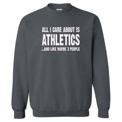 All i Care About Is Athletics And Like Maybe Three People tshirt - Heavy Blend™ Crewneck Sweatshirt S-Dark Heather- Cool Jerseys - 1