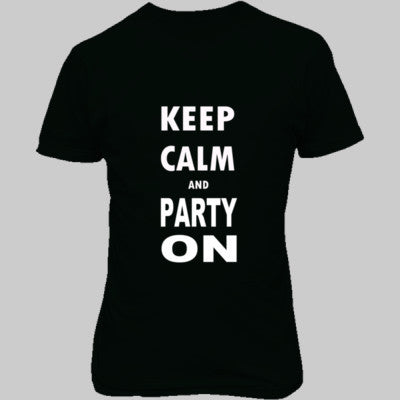 Keep Calm And Party On - Unisex T-Shirt FRONT Print S-Forest- Cool Jerseys - 1