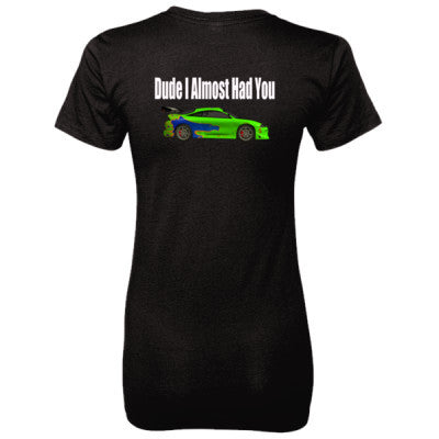 Dude I Almost Had You - Brian O'Connor Shirt - Ladies' 100% Ringspun Cotton nano-T® Back Print Only S-Black- Cool Jerseys - 1