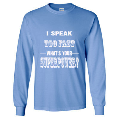 I Speak Too Fast - Long Sleeve T-Shirt S-Carolina Blue- Cool Jerseys - 1