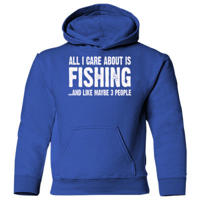 All i Care About Fishing And Like Maybe Three People Heavy Blend Children's Hooded Sweatshirt - Cool Jerseys - 1