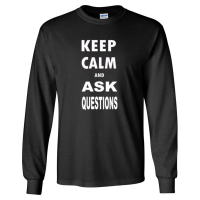Keep Calm and Ask Questions  - Long Sleeve T-Shirt - Cool Jerseys - 1