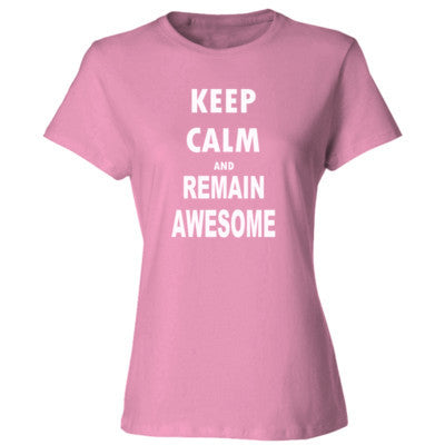 Keep Calm And Remain Awesome - Ladies' Cotton T-Shirt S-Pink- Cool Jerseys - 1