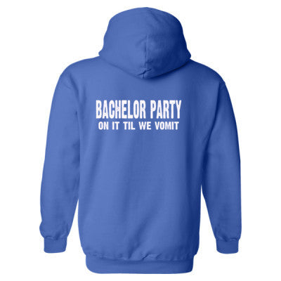 Bachelor Party. On It Til We Vomit Heavy Blend™ Hooded Sweatshirt BACK ONLY S-Royal- Cool Jerseys - 1