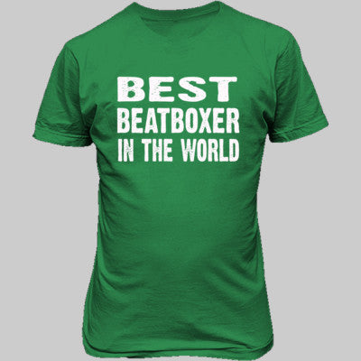 Best Beatboxer In The World - Unisex T-Shirt FRONT Print S-Antique Irish Green- Cool Jerseys - 1
