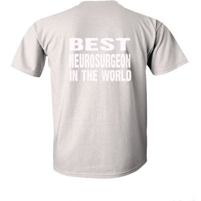 Best Neurosurgeon In The World - Ultra-Cotton T-Shirt Back Print Only S-Ice Grey- Cool Jerseys - 1