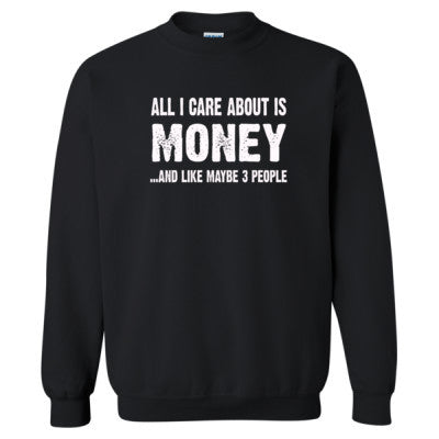 All i Care About Is Money tshirt - Heavy Blend™ Crewneck Sweatshirt S-Black- Cool Jerseys - 1