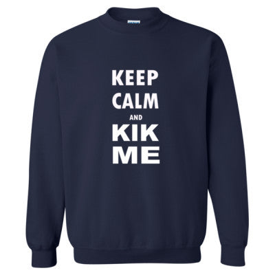 Keep Calm And Kik Me - Heavy Blend™ Crewneck Sweatshirt - Cool Jerseys - 1