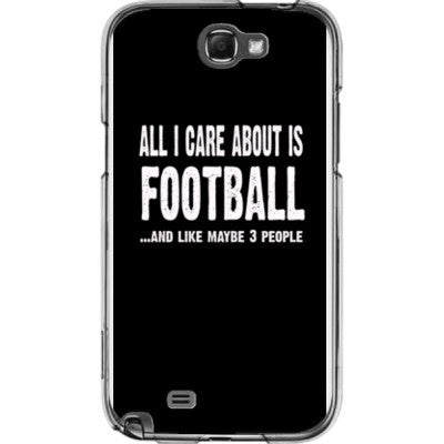 All i Care About is football And Like Maybe Three People - Samsung Note 2 Cover - FREE SHIPPING WITHIN USA OS-Clear- Cool Jerseys