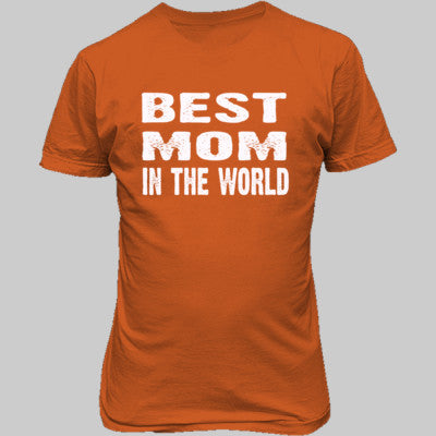 Best Mom In The World - Unisex T-Shirt FRONT Print S-Orange- Cool Jerseys - 1