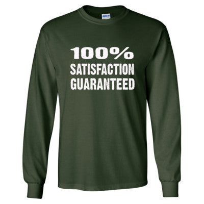 100% Satisfaction Guaranteed tshirt - Long Sleeve T-Shirt S-Forest Green- Cool Jerseys - 1