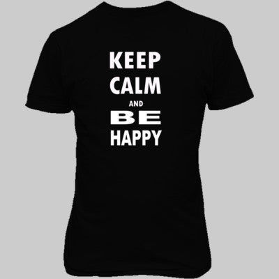 Keep Calm and Be Happy - Unisex T-Shirt FRONT Print - Cool Jerseys - 1