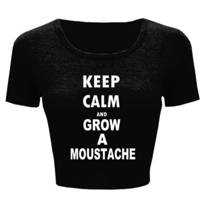 Keep Calm And Grow A Moustache - Ladies' Crop Top - Cool Jerseys - 1