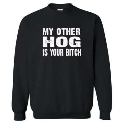 My Other Hog Is Your Bitch Tshirt - Heavy Blend™ Crewneck Sweatshirt S-Black- Cool Jerseys - 1